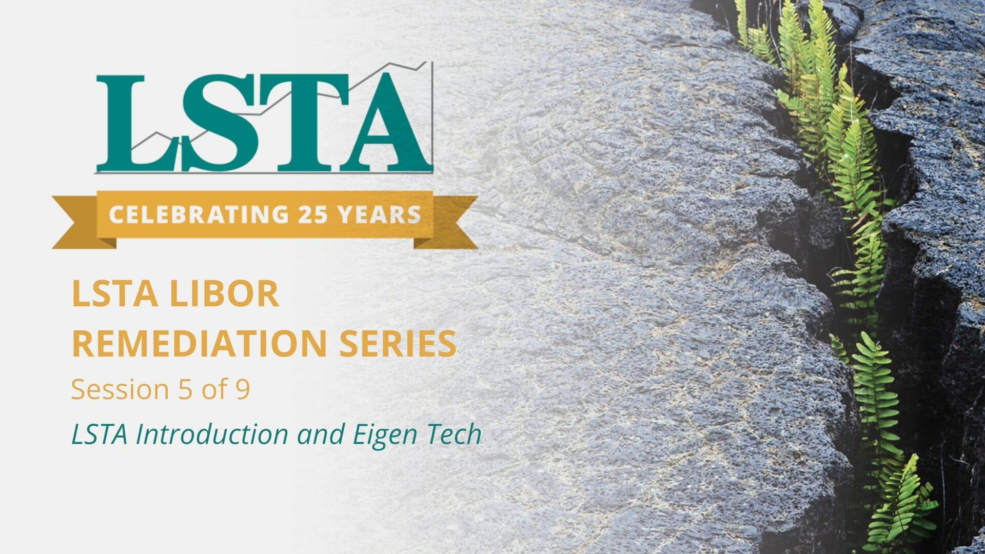 LSTA LIBOR Remediation Series Video – Eigen Tech