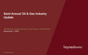 Semi-Annual Oil and Gas Industry Update (Dec 3 2020)
