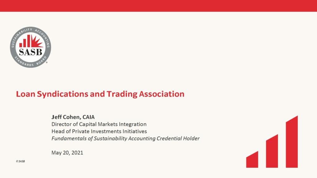 SASB_LSTA Intro to SASB Standards Applying ESG to the Loan Market (May 20 2021)