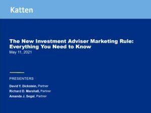 The New Investment Adviser Marketing Rule_Everything You Need to Know (May 11 2021)