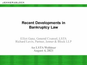 Recent Developments in Bankuptcy Law (August 4 2021)